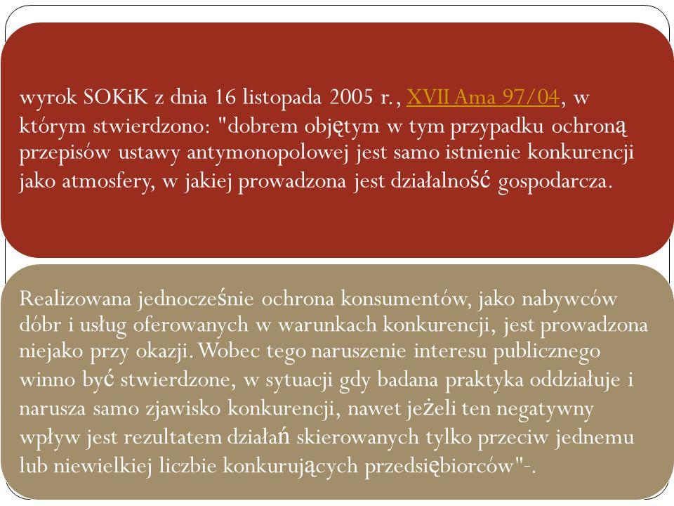 Zakres przedmiotowy ustawy wyrok SOKiK z dnia 16 listopada 2005 r., XVII Ama 97/04, w którym stwierdzono: