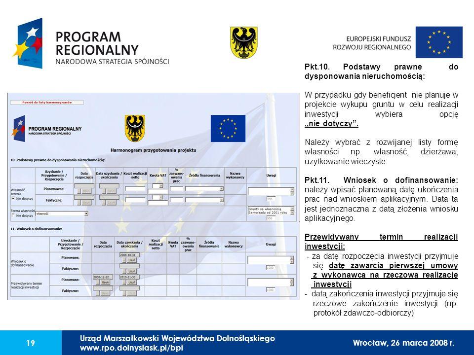 Urząd Marszałkowski Województwa Dolnośląskiego27 lutego 2008 r. 19 Pkt.10. Podstawy prawne do dysponowania nieruchomością: W przypadku gdy beneficjent