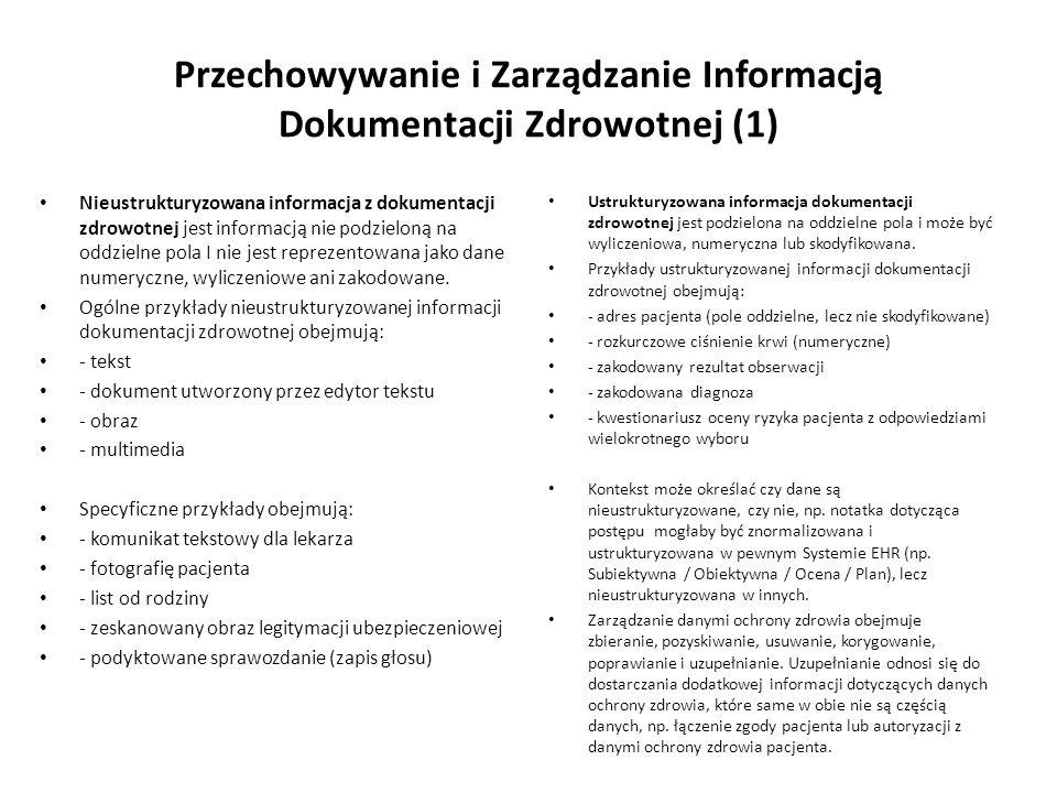 Przechowywanie i Zarządzanie Informacją Dokumentacji Zdrowotnej (1) Nieustrukturyzowana informacja z dokumentacji zdrowotnej jest informacją nie podzi