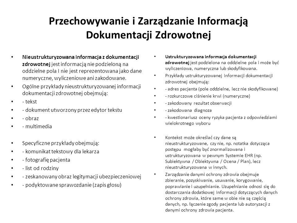Przechowywanie i Zarządzanie Informacją Dokumentacji Zdrowotnej Nieustrukturyzowana informacja z dokumentacji zdrowotnej jest informacją nie podzielon