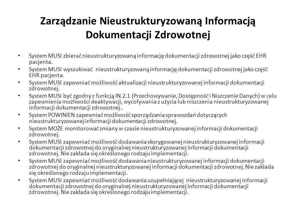 Zarządzanie Nieustrukturyzowaną Informacją Dokumentacji Zdrowotnej System MUSI zbierać nieustrukturyzowaną informację dokumentacji zdrowotnej jako czę