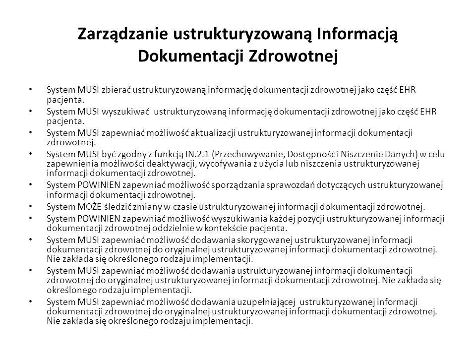 Zarządzanie ustrukturyzowaną Informacją Dokumentacji Zdrowotnej System MUSI zbierać ustrukturyzowaną informację dokumentacji zdrowotnej jako część EHR