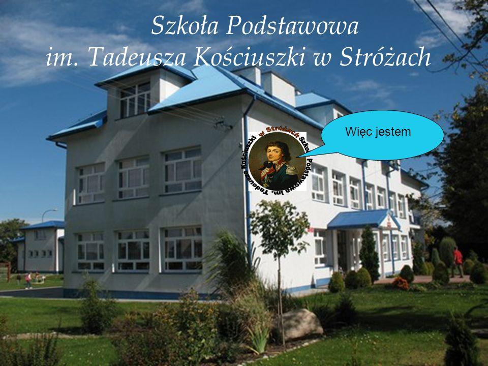 Szkoła Podstawowa im. Tadeusza Kościuszki w Stróżach Więc jestem