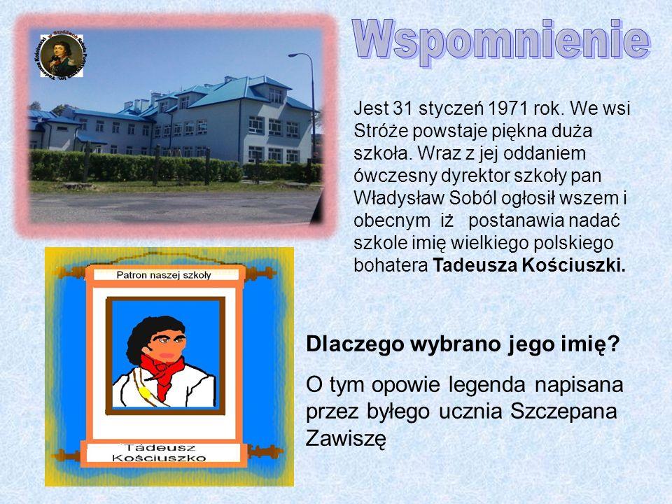 Jest 31 styczeń 1971 rok. We wsi Stróże powstaje piękna duża szkoła. Wraz z jej oddaniem ówczesny dyrektor szkoły pan Władysław Soból ogłosił wszem i