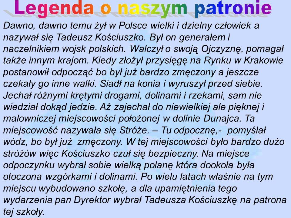 Dawno, dawno temu żył w Polsce wielki i dzielny człowiek a nazywał się Tadeusz Kościuszko. Był on generałem i naczelnikiem wojsk polskich. Walczył o s