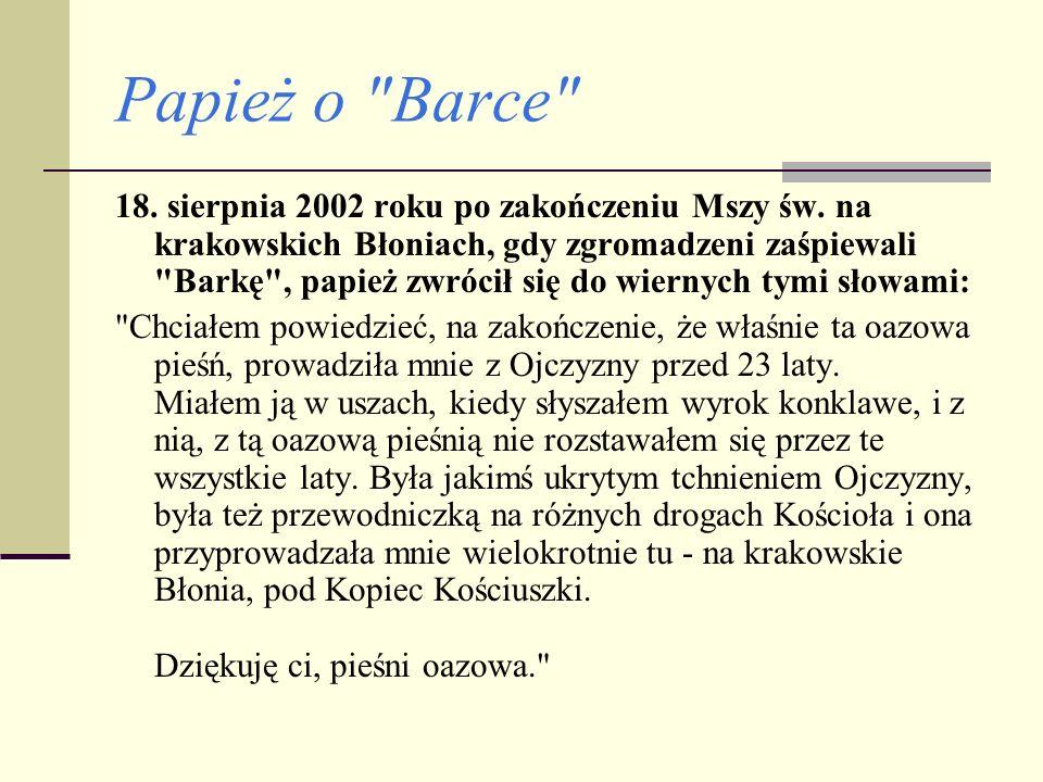 Papież o Barce 18.sierpnia 2002 roku po zakończeniu Mszy św.