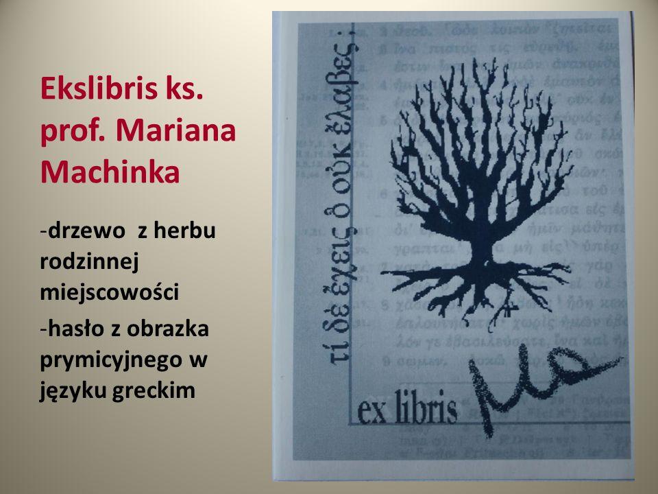 Ekslibris ks. prof. Mariana Machinka -drzewo z herbu rodzinnej miejscowości -hasło z obrazka prymicyjnego w języku greckim