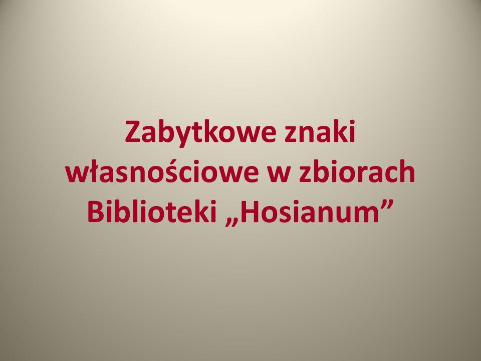 Zabytkowe znaki własnościowe w zbiorach Biblioteki Hosianum