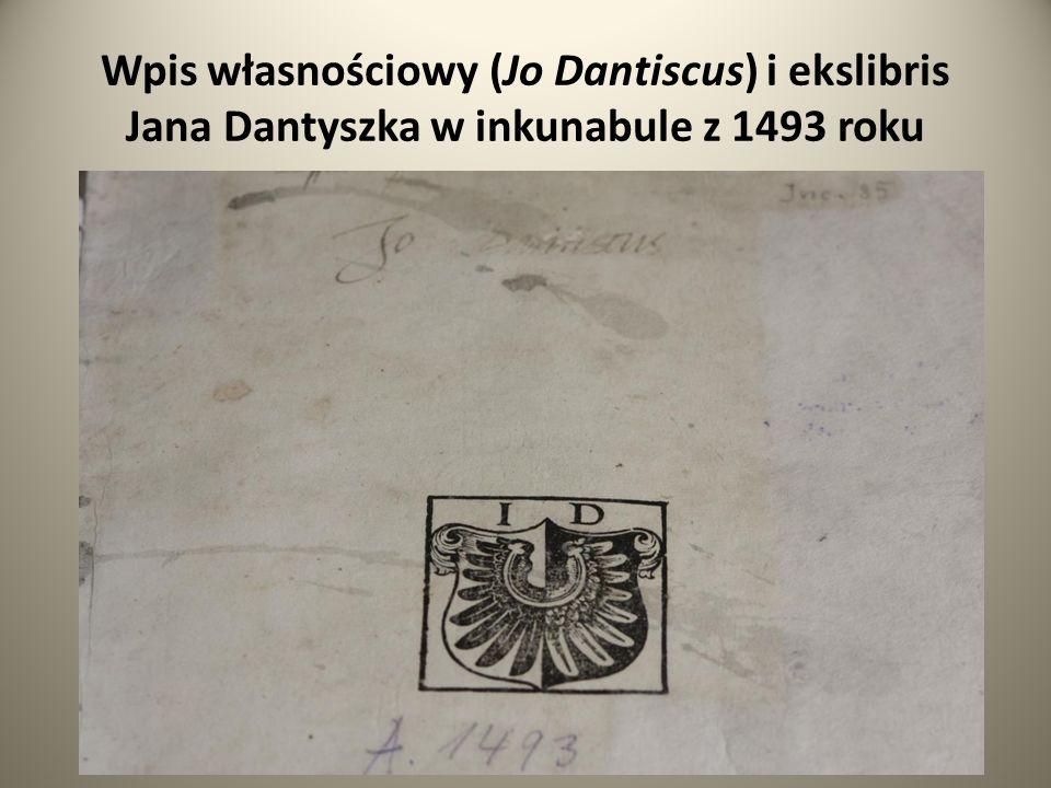 Wpis własnościowy (Jo Dantiscus) i ekslibris Jana Dantyszka w inkunabule z 1493 roku