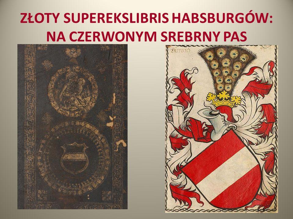 ZŁOTY SUPEREKSLIBRIS HABSBURGÓW: NA CZERWONYM SREBRNY PAS