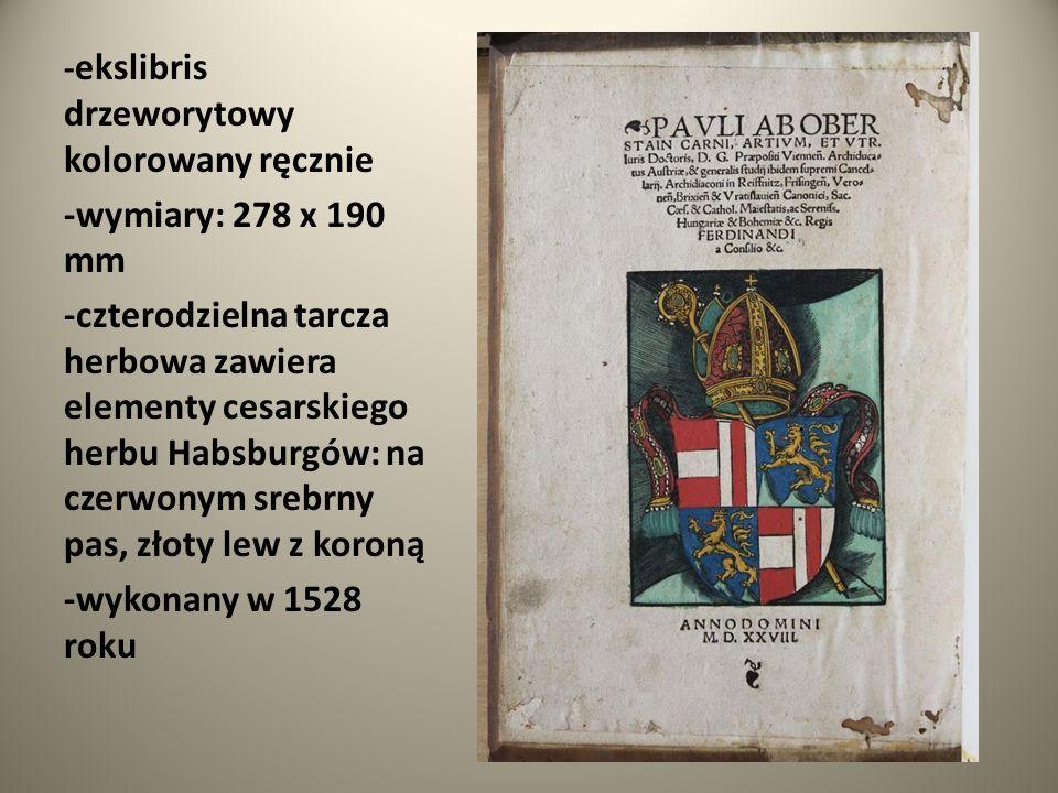 - ekslibris drzeworytowy kolorowany ręcznie -wymiary: 278 x 190 mm -czterodzielna tarcza herbowa zawiera elementy cesarskiego herbu Habsburgów: na cze