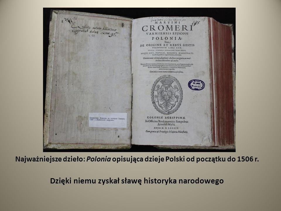 Najważniejsze dzieło: Polonia opisująca dzieje Polski od początku do 1506 r. Dzięki niemu zyskał sławę historyka narodowego