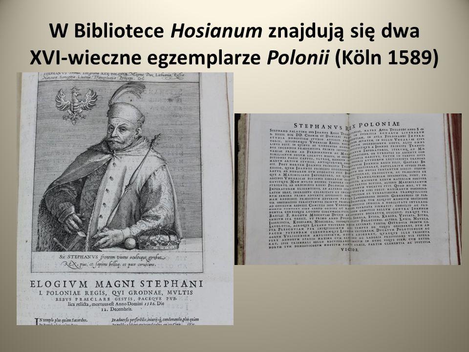 W Bibliotece Hosianum znajdują się dwa XVI-wieczne egzemplarze Polonii (Köln 1589)