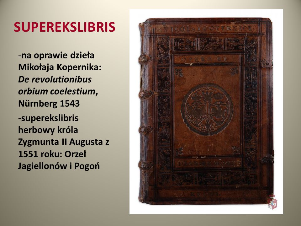 SUPEREKSLIBRIS -na oprawie dzieła Mikołaja Kopernika: De revolutionibus orbium coelestium, Nürnberg 1543 -superekslibris herbowy króla Zygmunta II Aug