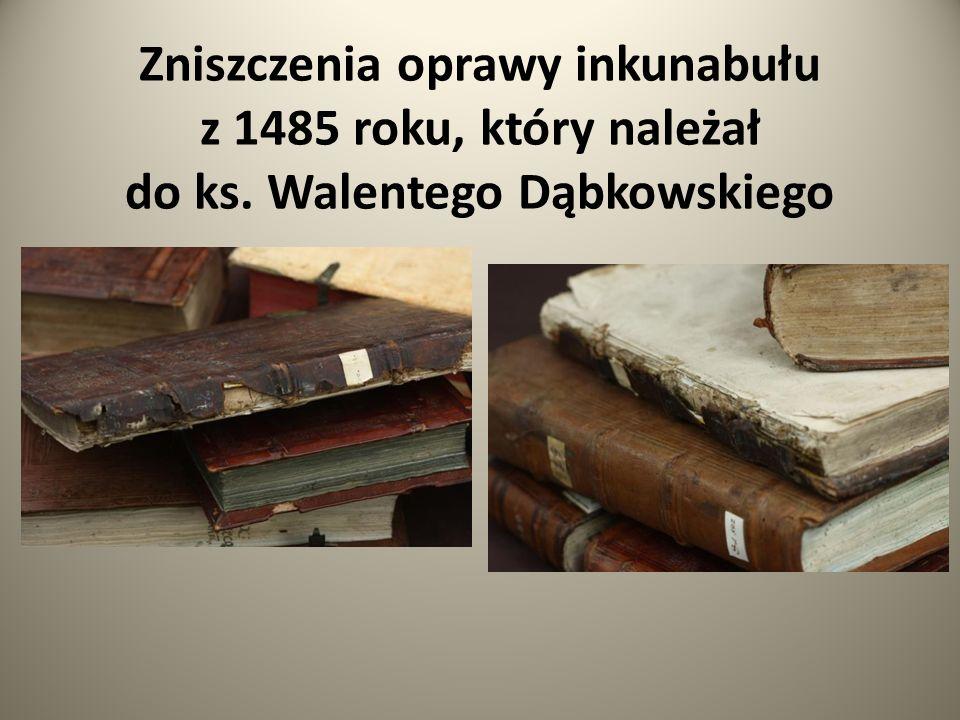 Zniszczenia oprawy inkunabułu z 1485 roku, który należał do ks. Walentego Dąbkowskiego