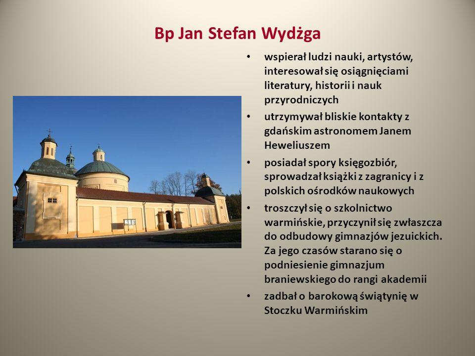 Bp Jan Stefan Wydżga wspierał ludzi nauki, artystów, interesował się osiągnięciami literatury, historii i nauk przyrodniczych utrzymywał bliskie konta