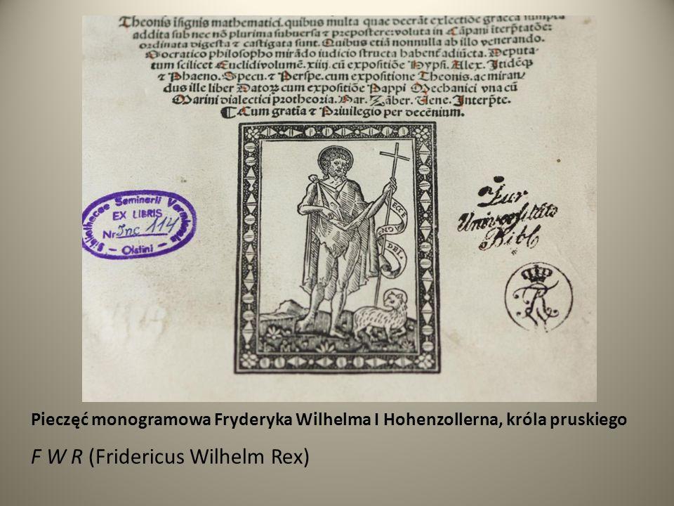 Pieczęć monogramowa Fryderyka Wilhelma I Hohenzollerna, króla pruskiego F W R (Fridericus Wilhelm Rex)