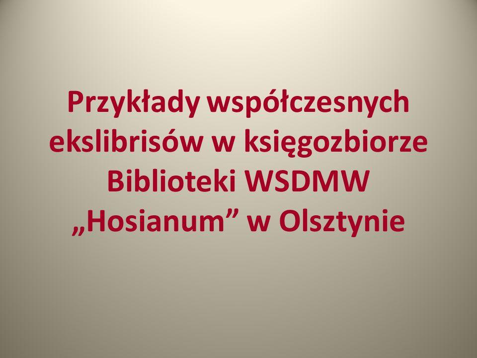 Przykłady współczesnych ekslibrisów w księgozbiorze Biblioteki WSDMW Hosianum w Olsztynie