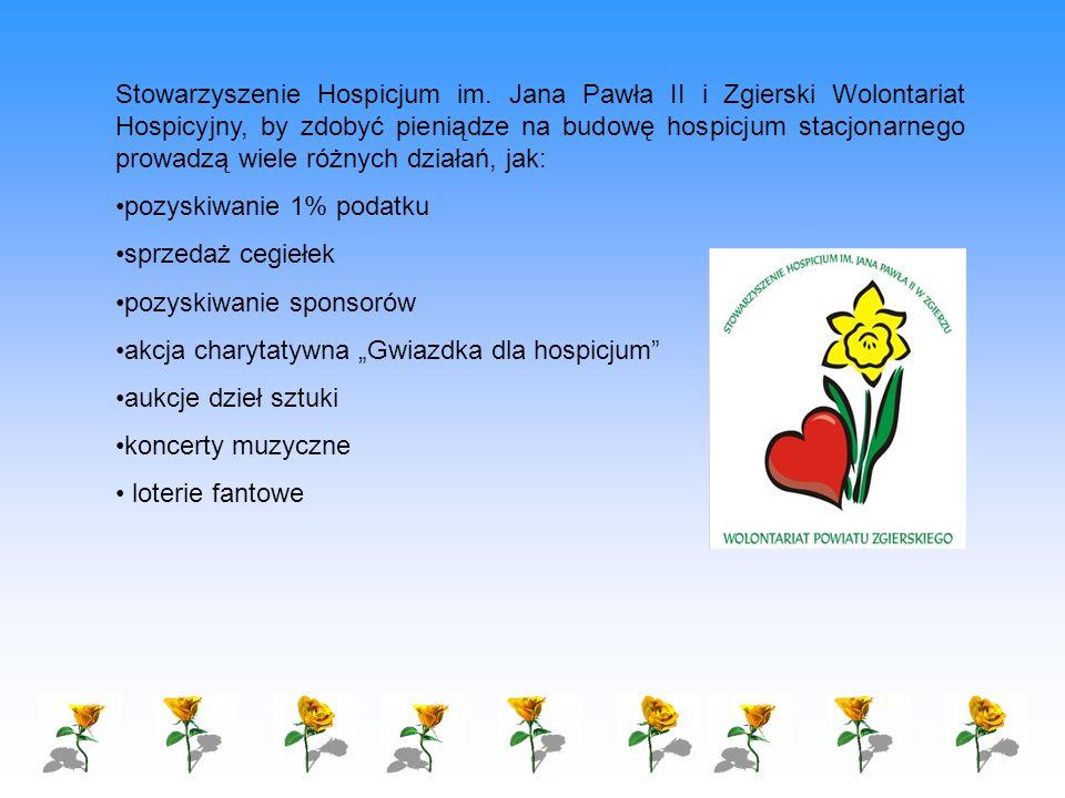 Stowarzyszenie Hospicjum im. Jana Pawła II i Zgierski Wolontariat Hospicyjny, by zdobyć pieniądze na budowę hospicjum stacjonarnego prowadzą wiele róż