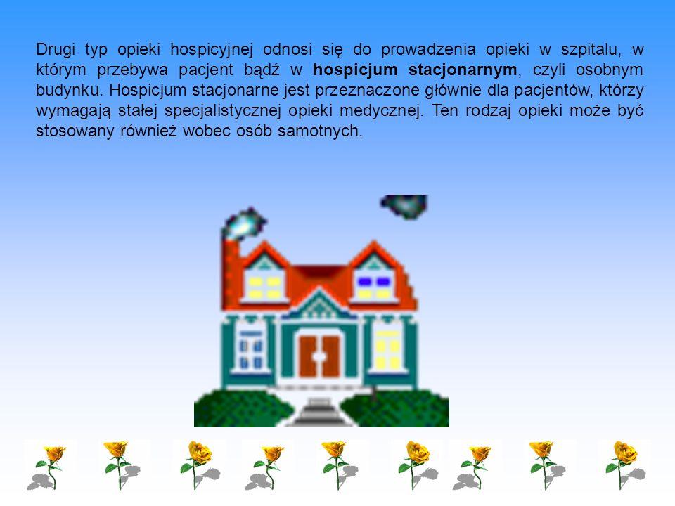 Drugi typ opieki hospicyjnej odnosi się do prowadzenia opieki w szpitalu, w którym przebywa pacjent bądź w hospicjum stacjonarnym, czyli osobnym budyn