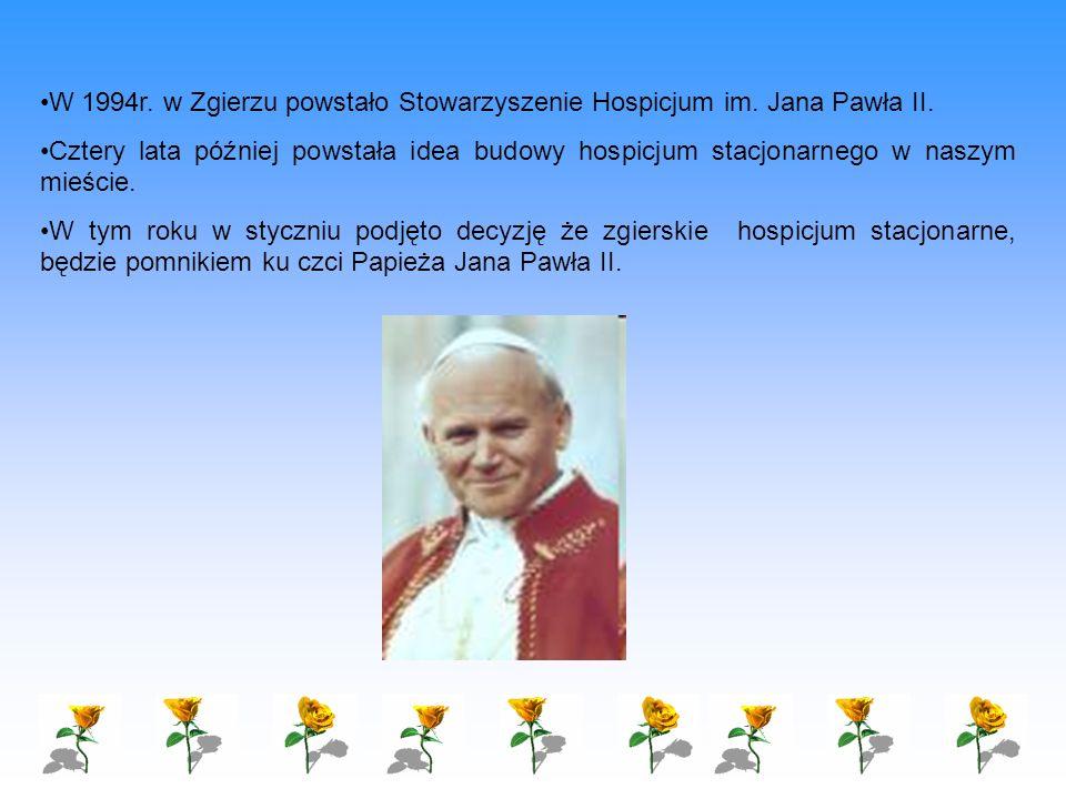 W 1994r. w Zgierzu powstało Stowarzyszenie Hospicjum im. Jana Pawła II. Cztery lata później powstała idea budowy hospicjum stacjonarnego w naszym mieś