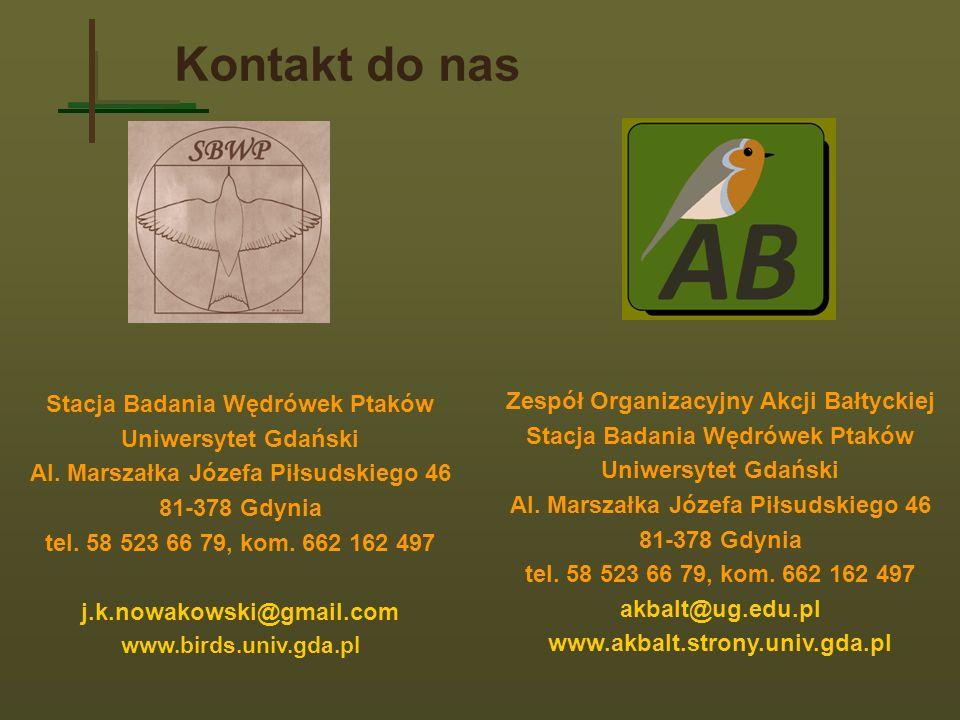 Kontakt do nas Stacja Badania Wędrówek Ptaków Uniwersytet Gdański Al. Marszałka Józefa Piłsudskiego 46 81-378 Gdynia tel. 58 523 66 79, kom. 662 162 4