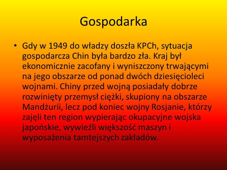 Gospodarka Gdy w 1949 do władzy doszła KPCh, sytuacja gospodarcza Chin była bardzo zła.