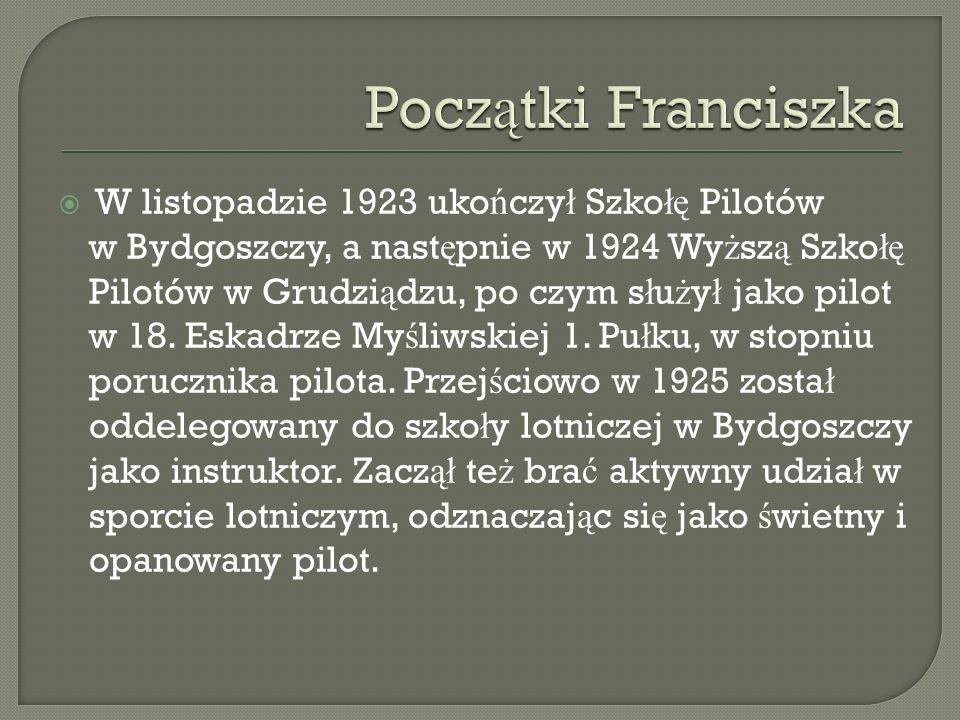W listopadzie 1923 uko ń czy ł Szko łę Pilotów w Bydgoszczy, a nast ę pnie w 1924 Wy ż sz ą Szko łę Pilotów w Grudzi ą dzu, po czym s ł u ż y ł jako p