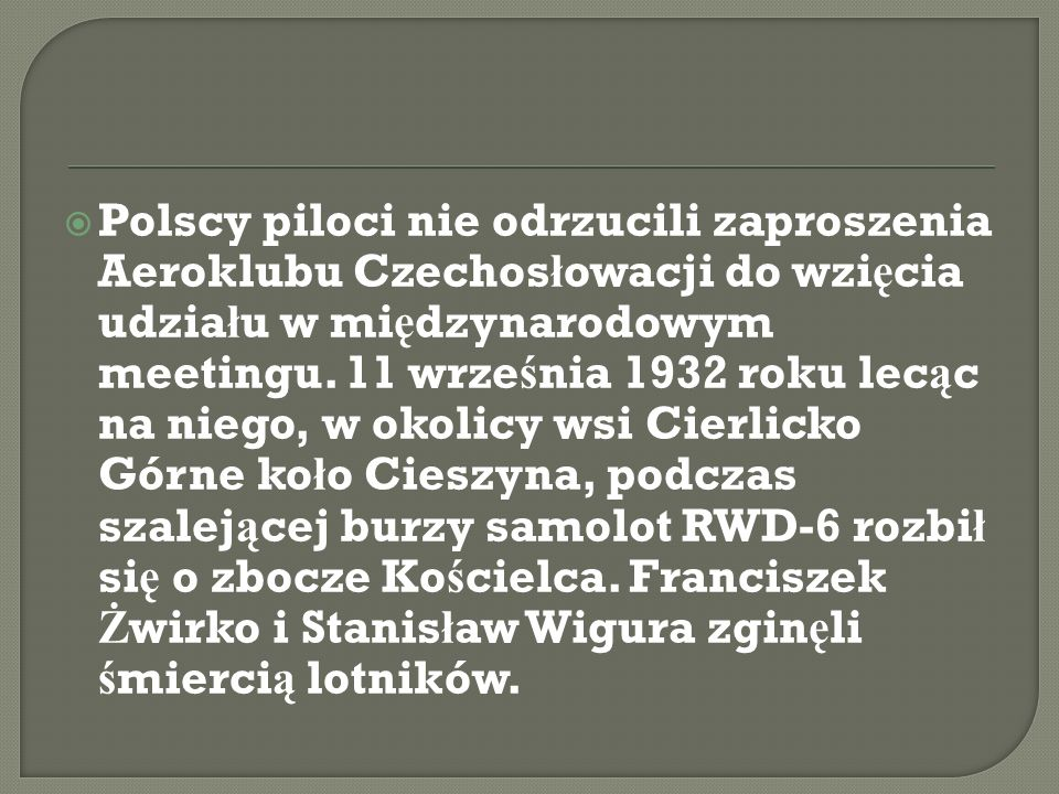Polscy piloci nie odrzucili zaproszenia Aeroklubu Czechos ł owacji do wzi ę cia udzia ł u w mi ę dzynarodowym meetingu. 11 wrze ś nia 1932 roku lec ą