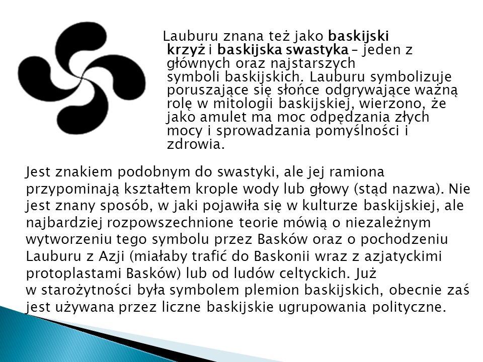 Lauburu znana też jako baskijski krzyż i baskijska swastyka – jeden z głównych oraz najstarszych symboli baskijskich. Lauburu symbolizuje poruszające