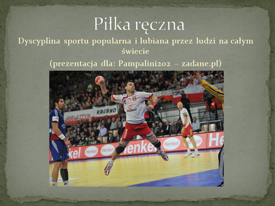 Piłka ręczna jest znana wszystkim ludziom na całym świecie.