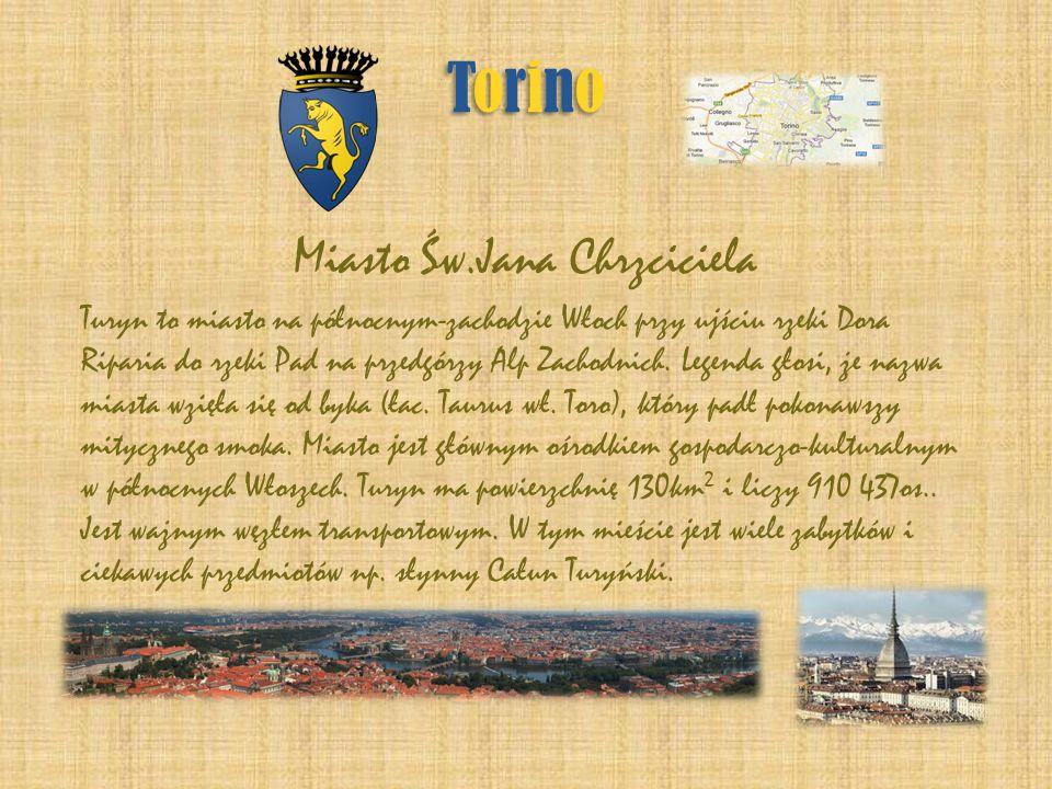 TorinoTorino TorinoTorino Miasto Św.Jana Chrzciciela Turyn to miasto na północnym-zachodzie Włoch przy ujściu rzeki Dora Riparia do rzeki Pad na przed