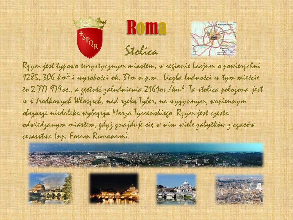 Stolica Rzym jest typowo turystycznym miastem, w regionie Lacjum o powierzchni 1285, 306 km 2 i wysokości ok. 37m n.p.m.. Liczba ludności w tym mieści