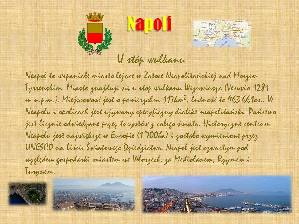NapoliNapoli NapoliNapoli U stóp wulkanu Neapol to wspaniałe miasto leżące w Zatoce Neapolitańskiej nad Morzem Tyrreńskim. Miasto znajduje się u stóp