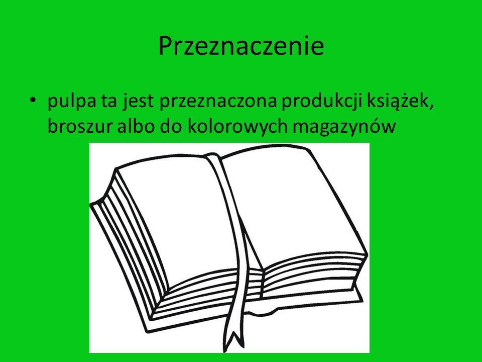 Przeznaczenie pulpa ta jest przeznaczona produkcji książek, broszur albo do kolorowych magazynów