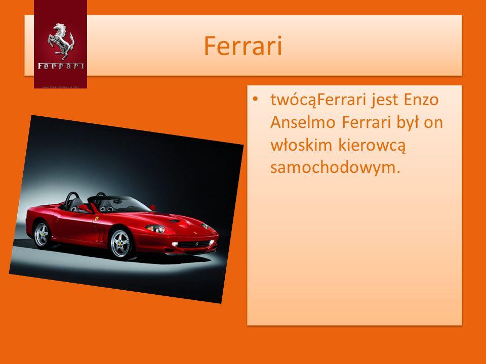 Ferrari twócąFerrari jest Enzo Anselmo Ferrari był on włoskim kierowcą samochodowym.