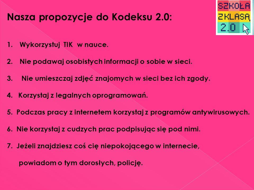 Nasza propozycje do Kodeksu 2.0: 1.Wykorzystuj TIK w nauce.