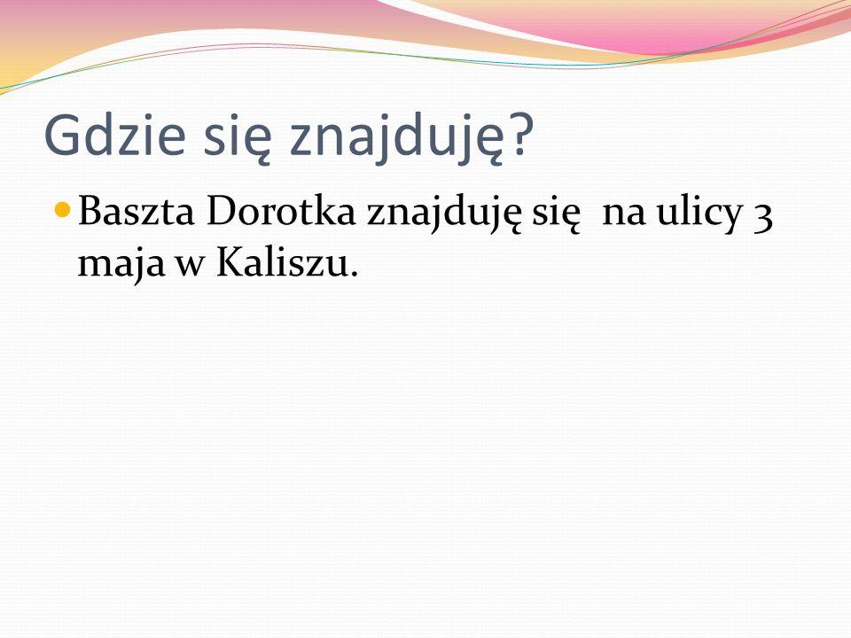 Historia Baszty Dorotki Zbudowana pod koniec XIV w.