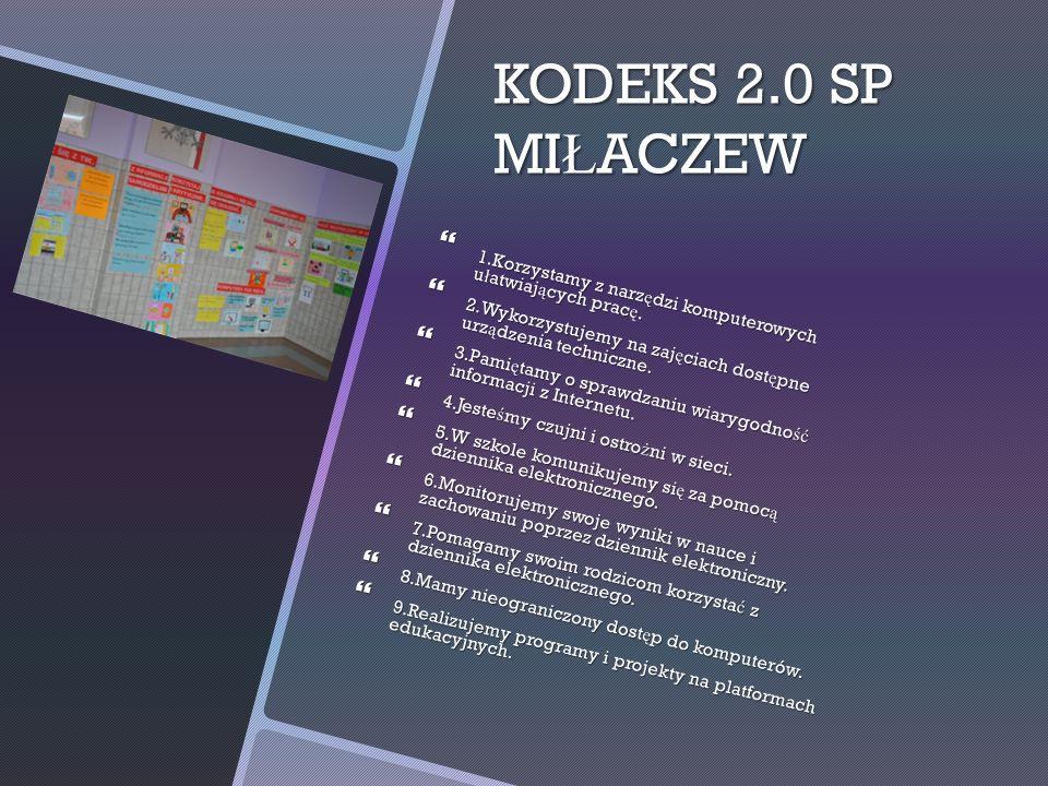 KODEKS 2.0 SP MI Ł ACZEW 1.Korzystamy z narz ę dzi komputerowych u ł atwiaj ą cych prac ę.
