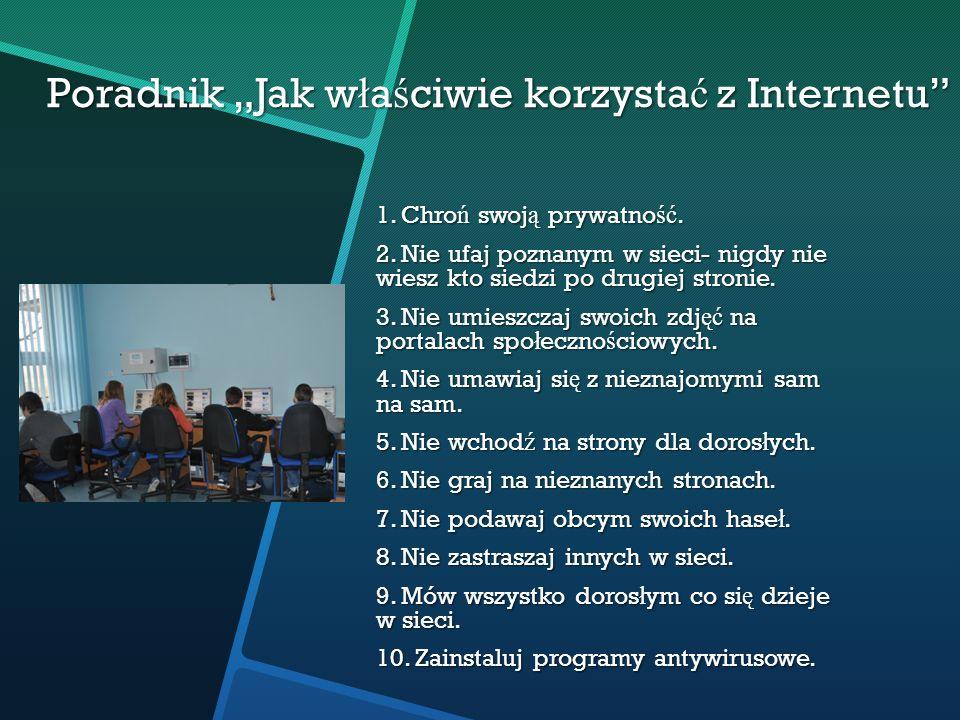Poradnik Jak właściwie korzystać z Internetu 1. Chro ń swoj ą prywatno ść.