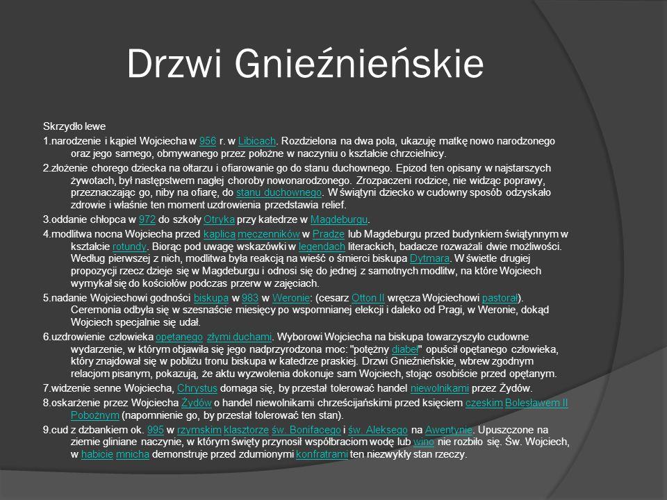 Drzwi Gnieźnieńskie Skrzydło prawe 1.przybycie Wojciecha łodzią do kraju Prusów w 997 z dwoma mnichami, bratem przyrodnim Radzimem Gaudentym oraz Boguszem Benedyktem i orszakiem zbrojnych (na brzegu stoją uzbrojeni Prusowie).