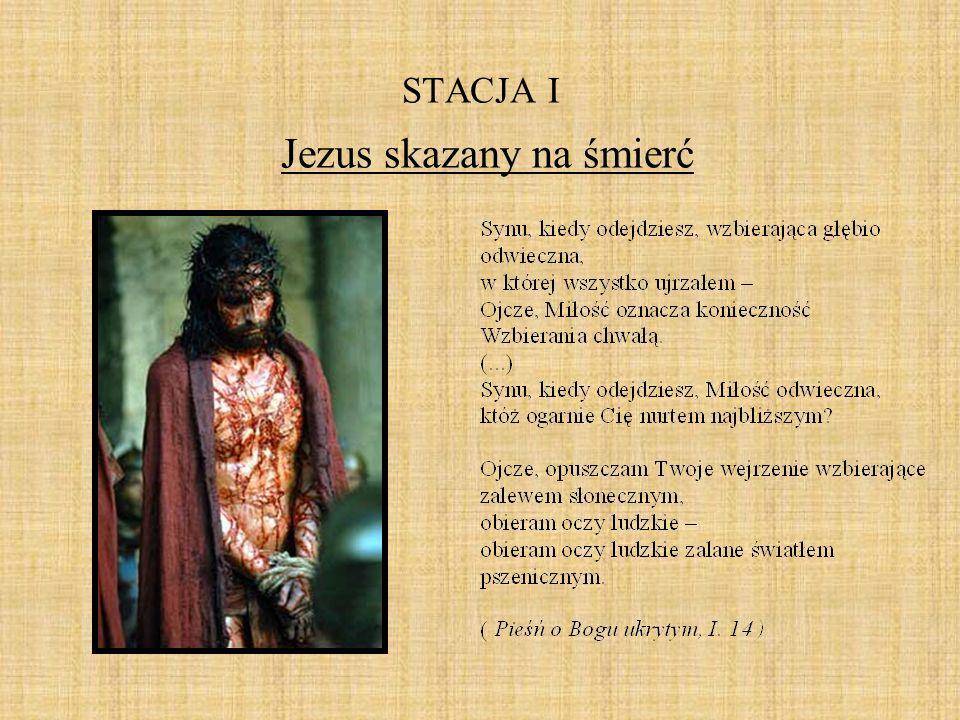 STACJA II Jezus bierze krzyż na swoje ramiona Uwielbiam cię, siano wonne, bo znajduję w tobie dumę dojrzałych kłosów.