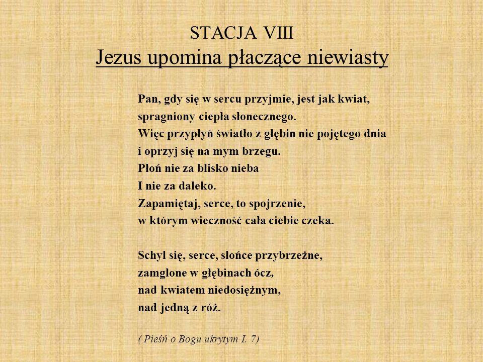 STACJA IX Jezus upada trzeci raz Aż dotąd doszedł Bóg i zatrzymał się krok od nicości, tak blisko naszych oczu.