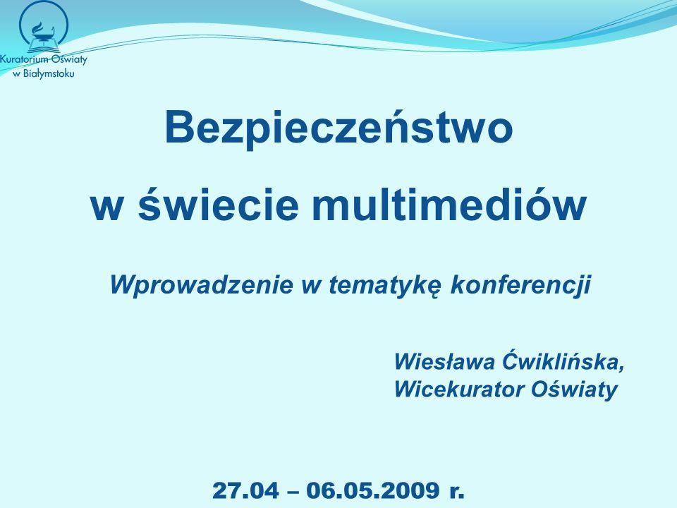 Bezpieczeństwo w świecie multimediów 27.04 – 06.05.2009 r.