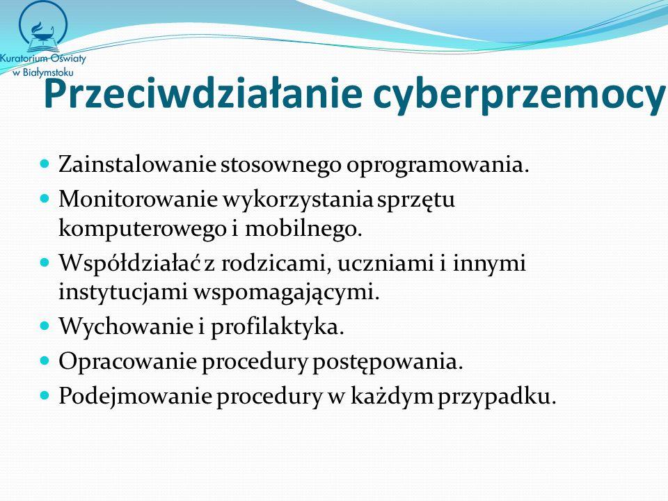 Przeciwdziałanie cyberprzemocy Zainstalowanie stosownego oprogramowania.
