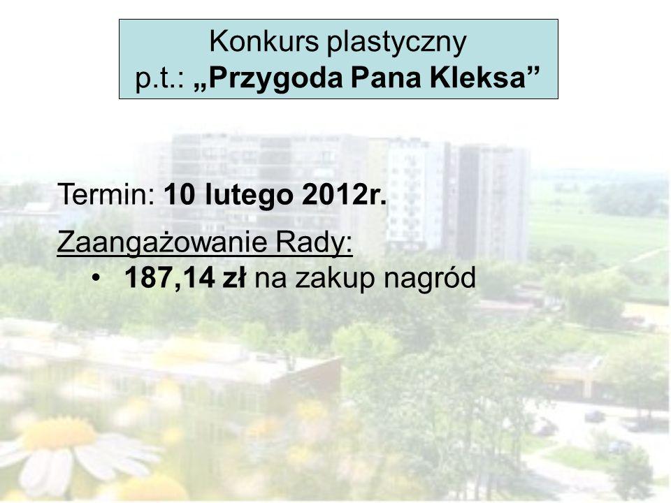Konkurs plastyczny p.t.: Przygoda Pana Kleksa Termin: 10 lutego 2012r. Zaangażowanie Rady: 187,14 zł na zakup nagród