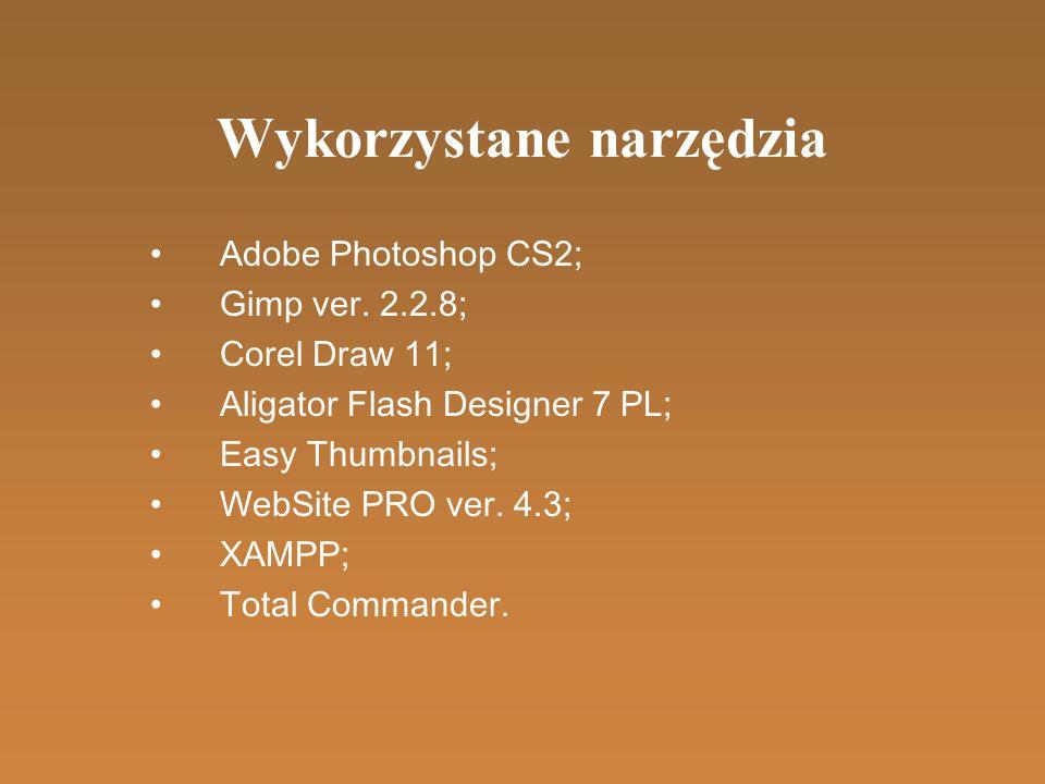 Wykorzystane narzędzia Adobe Photoshop CS2; Gimp ver.