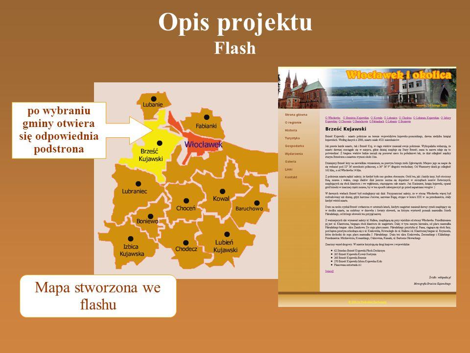Opis projektu Flash po wybraniu gminy otwiera się odpowiednia podstrona Mapa stworzona we flashu