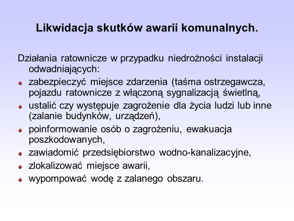 Likwidacja skutków awarii komunalnych. Działania ratownicze w przypadku niedrożności instalacji odwadniających: zabezpieczyć miejsce zdarzenia (taśma