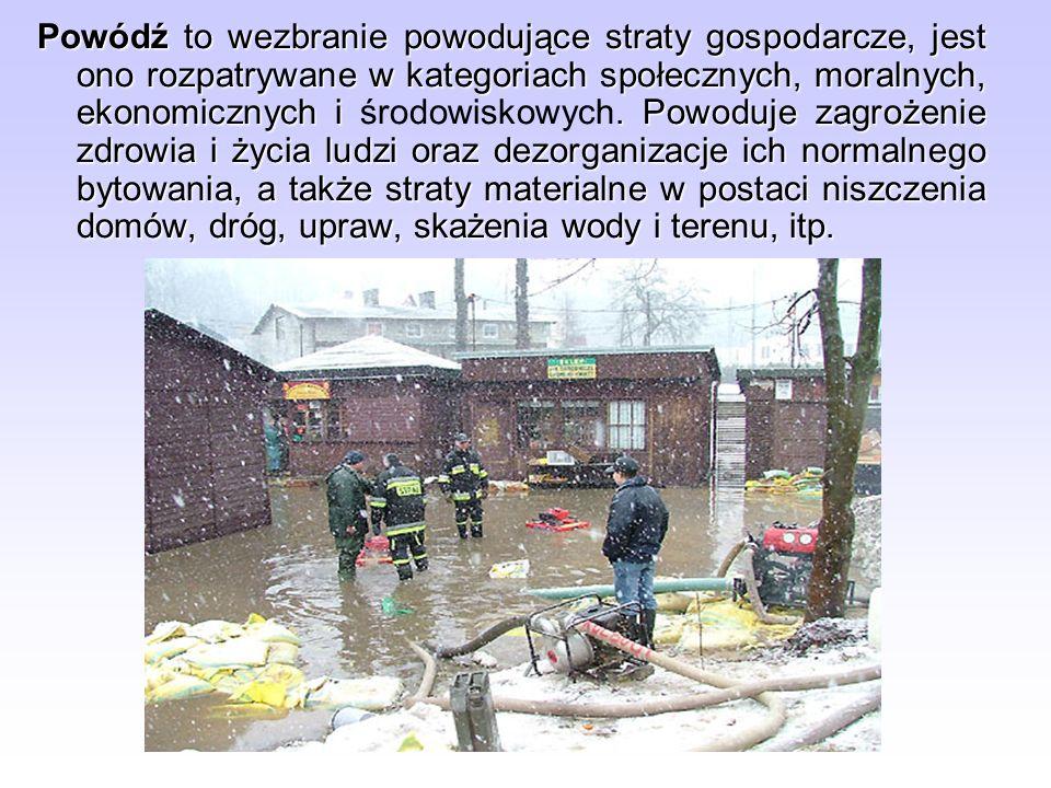 Powódź to wezbranie powodujące straty gospodarcze, jest ono rozpatrywane w kategoriach społecznych, moralnych, ekonomicznych i. Powoduje zagrożenie zd